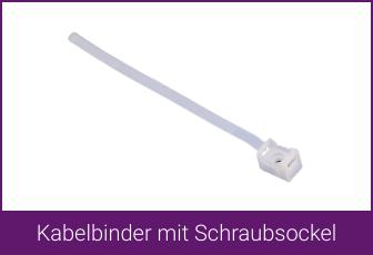 Kabelbinder mit Schraubsockel