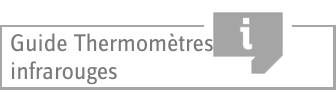 Guide Thermomètres infrarouges »